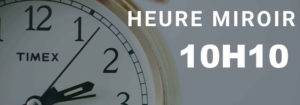 Signification de 10h10